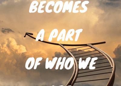 What we learn, becomes a part of who we are