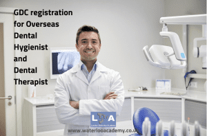GDC registration for overseas dental hygienist and dental therapist uk london waterloo academy