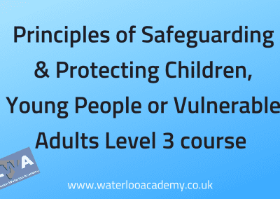 Principles of Safeguarding & Protecting Children, Young People or Vulnerable Adults Level 3 course